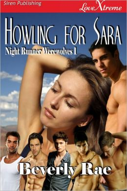Howling for Sara [Night Runner Werewolves 1] (Siren Publishing LoveXtreme Special Edition)