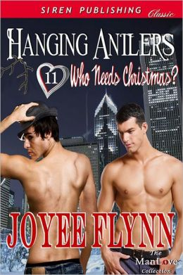 Hanging Antlers [Who Needs Christmas? 11] (Siren Publishing Classic ManLove)