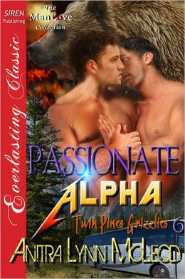 Passionate Alpha [Twin Pines Grizzlies 6] (Siren Publishing Everlasting Classic ManLove)