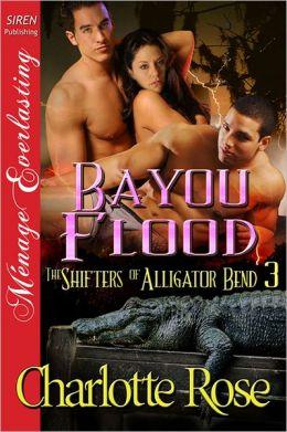 Bayou Flood [The Shifters of Alligator Bend 3] (Siren Publishing Menage Everlasting)