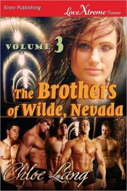 The Brothers of Wilde, Nevada, Volume 3 [Wilde Surrender: Wilde Love] (Siren Publishing Lovextreme Forever)