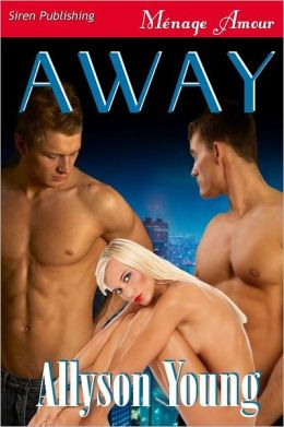 Away (Siren Publishing Menage Amour)