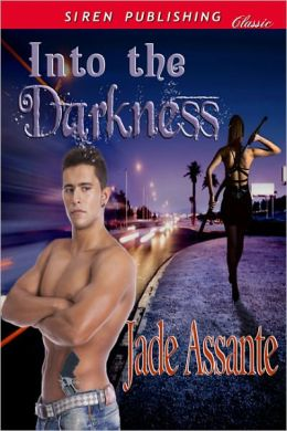 Into the Darkness (Siren Publishing Classic)