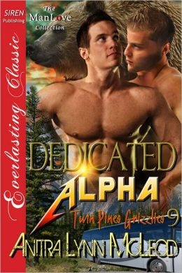 Dedicated Alpha [Twin Pines Grizzlies 9] (Siren Publishing Everlasting Classic ManLove)