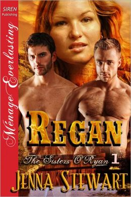 Regan [The Sisters O'Ryan 1] (Siren Publishing Menage Everlasting)