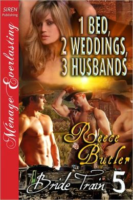 1 Bed, 2 Weddings, 3 Husbands [Bride Train 5] (Siren Publishing Menage Everlasting)