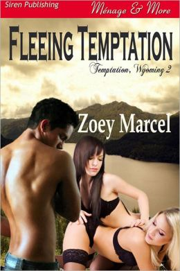 Fleeing Temptation [Temptation, Wyoming 2] (Siren Publishing Menage and More)