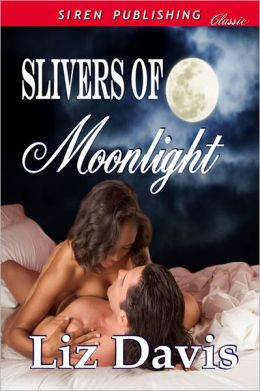 Slivers of Moonlight (Siren Publishing Classic)