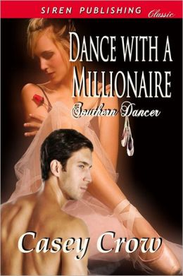 Dance with a Millionaire [Southern Dancer 1] (Siren Publishing Classic)