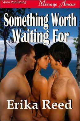 Something Worth Waiting For (Siren Publishing Menage Amour)