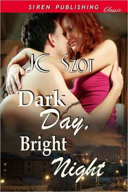 Dark Day, Bright Night (Siren Publishing)