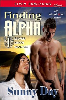 Finding Alpha [Silver Moon Wolves 1] (Siren Publishing Classic ManLove)