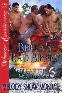 Bella's Bad Bikers [Pleasure, Montana 6] (Siren Publishing Menage Everlasting)