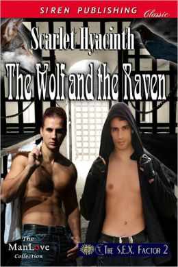 The Wolf and the Raven [The S.E.X. Factor 2] (Siren Publishing Classic ManLove)