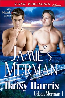 Jamie's Merman [Urban Merman 1] (Siren Publishing Classic ManLove)