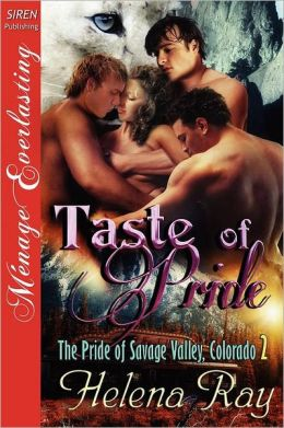 Taste Of Pride [The Pride Of Savage Valley, Colorado 2] (Siren Publishing Menage Everlasting)