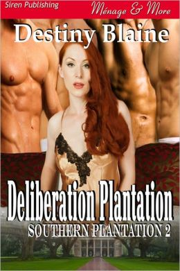 Deliberation Plantation [Southern Plantation 2] (Siren Publishing Menage & More)
