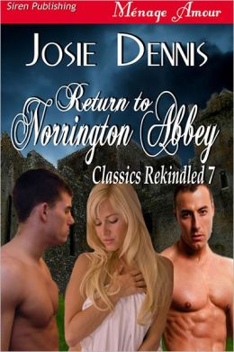 Return to Norrington Abbey [Classics Rekindled 7] (Siren Publishing Menage Amour)