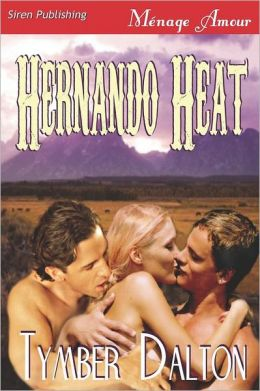 Hernando Heat (Siren Publishing Menage Amour)