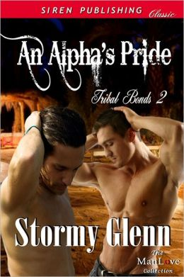 An Alpha's Pride [Tribal Bonds 2] (Siren Publishing Classic ManLove)