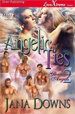Angelic Ties [His Guardian Angels 2] (Siren Publishing LoveXtreme Forever ManLove - Serialized)