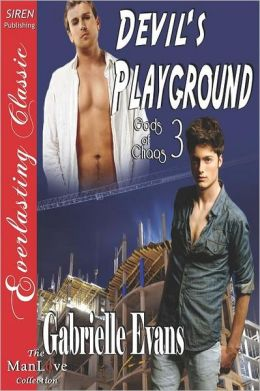 Devil's Playground [Gods of Chaos 3] (Siren Publishing Everlasting Classic Manlove)
