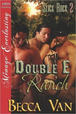 Double E Ranch [Slick Rock 2] (Siren Publishing Menage Everlasting)