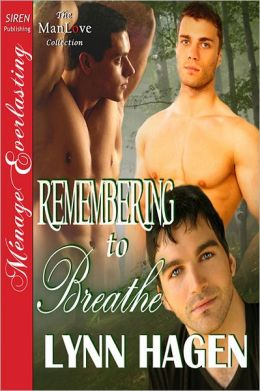 Remembering to Breathe (Siren Publishing Menage Everlasting ManLove)