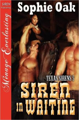 Siren in Waiting [Texas Sirens 5] (Siren Publishing Menage Everlasting)