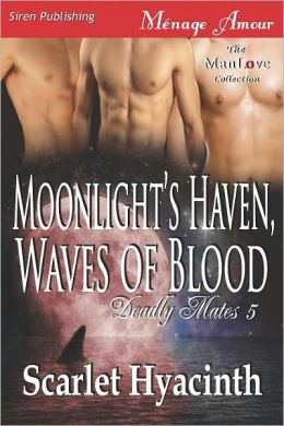 Moonlight's Haven, Waves of Blood [Deadly Mates 5] (Siren Publishing Menage Amour Manlove)