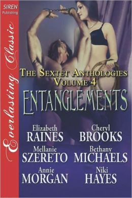 Entanglements [The Sextet Anthology, Volume 4] (Siren Publishing Everlasting Classic)
