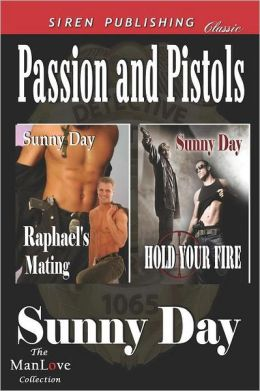 Passion and Pistols [Raphael's Mating: Hold Your Fire] (Siren Publishing Classic Manlove)