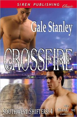 Crossfire [Southwest Shifters 4] (Siren Publishing Classic ManLove)
