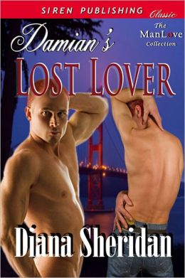 Damian's Lost Lover (Siren Publishing Classic ManLove)