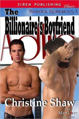The Billionaire's Boyfriend [Everyday Romances 1] (Siren Publishing Classic ManLove)
