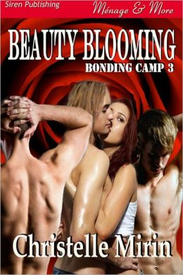 Beauty Blooming [Bonding Camp 3] (Siren Publishing Menage and More)