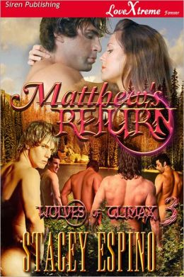 Matthew's Return [Wolves of Climax 3] (Siren Publishing LoveXtreme Forever - Serialized)