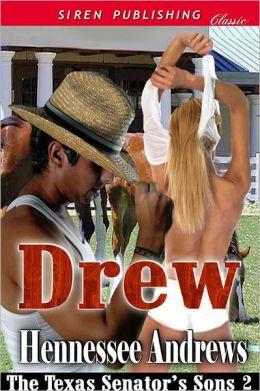 Drew [The Texas Senator's Sons 2] (Siren Publishing Classic)