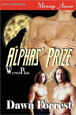 Alphas' Prize [Weresrus 1] (Siren Publishing Menage Amour)