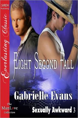 Eight Second Fall [Sexually Awkward 3] (Siren Everlasting Classic ManLove)