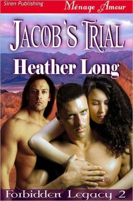 Jacob's Trial [Forbidden Legacy 2] (Siren Publishing Menage Amour)