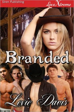 Branded (Siren Publishing LoveXtreme Special Edition)