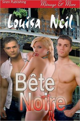 Bete Noire (Siren Publishing Menage & More)