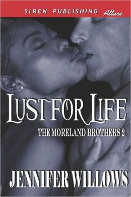 Lust For Life [The Moreland Brothers 2] (Siren Publishing Allure)