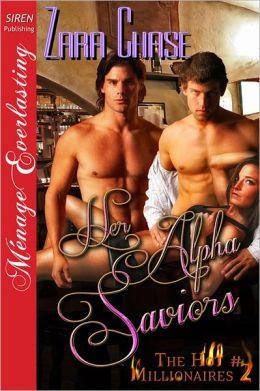 Her Alpha Saviors [The Hot Millionaires #2] (Siren Publishing Menage Everlasting)