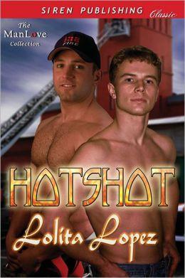Hotshot (Siren Publishing Classic ManLove)