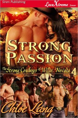 Strong Passion [The Strong Cowboys of Wilde, Nevada 4] (Siren Publishing LoveXtreme Forever - Serialized)