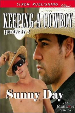 Keeping a Cowboy [Recovery 2] (Siren Publishing Classic ManLove)
