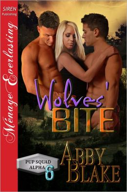 Wolves' Bite [PUP Squad Alpha 6] (Siren Publishing Menage Everlasting)