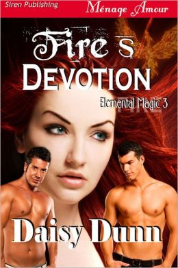 Fire's Devotion [Elemental Magic 3] (Siren Publishing Menage Amour)